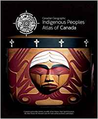 The Indigenous Peoples Atlas of Canada