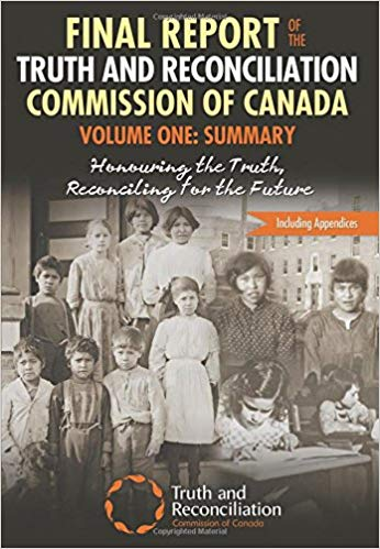 Report of the Truth and Reconciliation Commission of Canada,Volume One: Summary