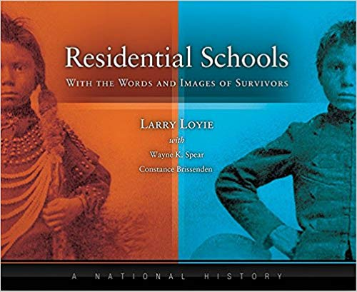 Residential Schools:  With the Words & Images of Survivors