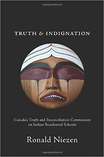 Truth & Indignation:  Canada's Truth & Reconciliation  Commission on Indian  Residential Schools
