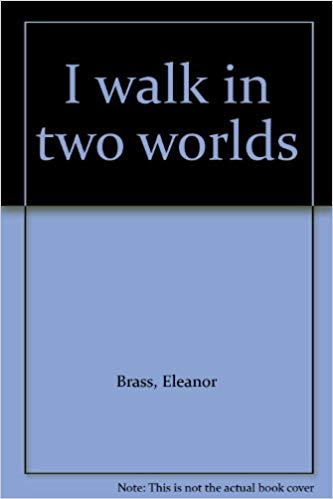 I Walk in Two Worlds